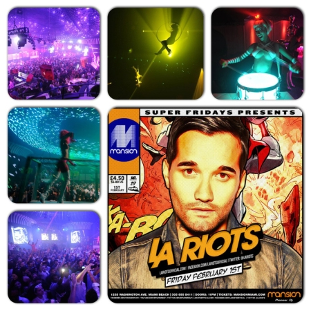 La Riots @ Mansion Night Club Miami Beach Friday, Feb 1st 2013